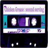 Chicken Grease Vol.2 aka Second Serving