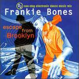 Frankie Bones ‎– Escape From Brooklyn (1997)