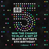 Black Butter 5th Birthday Mix - 29th May - Ridall