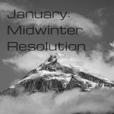 January: Midwinter Resolution