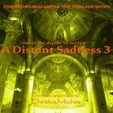 '' A Distant Sadness 3 ( Out Of The Depths Of Sorrow)''  [07.04.2015]
