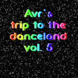 Avr's trip to the danceland vol. 5