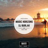 DJ BURLAK - Music Horizons @ MH 111 August 2016