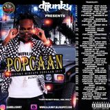 DJJUNKY PRESENTS - POPCAAN UNRULY MIXTAPE 2K17