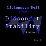 Livingston Dell presents Dissonant Stability #012