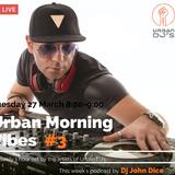 Urban Morning Vibes #4 - Dj John Dice [Urban Djs]