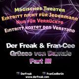 Der Freak & Fran-Cee – Grüsse Von Damals (Part 3)