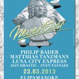 Philip Bader @ Moon Harbour pres. Never Ever #1 @ Elipamanoke, Leipzig 23.03.2013