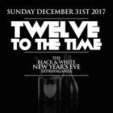Twelve To The Time '17 Mix [Dec 31st 2017 @ Topaz] {{DL Link In Description}}
