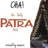 Cha! The Lady Patra Mix