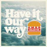 H.M.B.R. – Have It Our Way