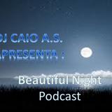 Dj Caio A.S. - Beautiful Night ( Podcast #05 )