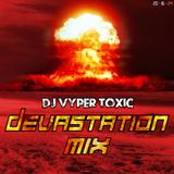 DJ Vyper Toxic - Devastation Mix