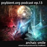 psybient.org podcast - episode 13 - Archaic Smile mixed by SeaMoon