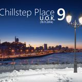 U.O.K. - Chillstep Place 9 (19.11.2014)[DI.FM Exclusive]