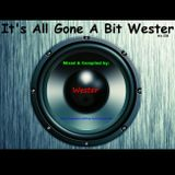 It's All Gone A Bit Wester 008 [Mixed & Compiled by Wester] (23. Aug. 2011)