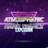 Atmospheric Hard Trance Explosion Ep 45 ( played for Maxximixx and Autantic radios )