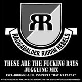 Raggabalder -These Are The Fucking Days Juggling Mix - 2007