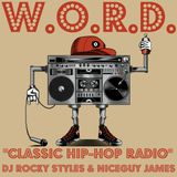 """The Golden Era of Hip-Hop"" - W.O.R.D. Classic Hip-Hop Radio - DJ Rocky Styles & Niceguy James"