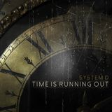 // TIME IS RUNNING OUT \\ mixed by System-D