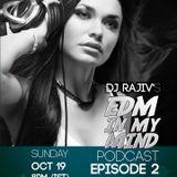 DJ RAJIV PRESENTS - EDM IN MY MIND PODCAST (EP 2)