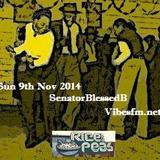 Rice & Peas Sun 9th Nov 2014 with SenatorBlessedB on Vibesfm.net