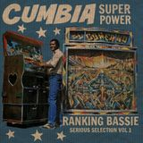 Cumbia Super Power Vol 1 (Ranking Bassie Serious Selection)