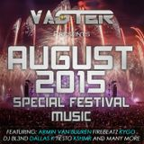 Dj Vaster - August 2015 Mix (Special Festival Music)