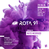 Rota 91 - 28/04/2018 - DJ convidado Nato Medrado