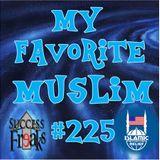 SF #225 - My Favorite Muslim