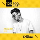 100% DJ - PODCAST - #125 - MAZ3R