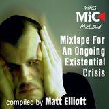 Mixtape For An Ongoing Existential Crisis - by Matt Elliott