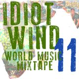 Idiot Wind World Music Mixtape #11