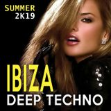 IBIZA Deep Techno [Summer 2K19]