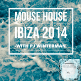 Mouse House - Ibiza 2014 (with Pj Winterman)