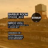 BARBUR ROOM Episode #014 by MIRCO VIOLI