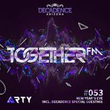 TOGETHER FM 53 (DECADENCE SPECIAL GUEST MIX)