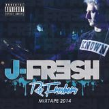 J Fresh Re-Freshers Mixtape 2014