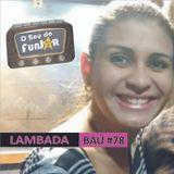 BAÚ DA FUNJOR #78 (LAMBADA: Mariangela Nunes)
