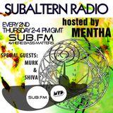 Mentha + Special Guests: Murk & Shiva - Subaltern Radio 22/05/14