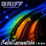 Griff - ReInKarmation 15-04