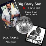 djWillBe feat Big Barry Sax en Pub Fosil Almerimar
