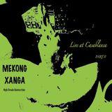 *Mekong XAnga live @ CAsablanca* part II