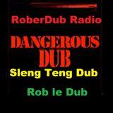 RoberDub Radio - Dangerous Dub Sleng Teng Dub