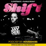 SHIFT Podcast 001: Houseshoes