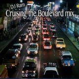 Cruising the Boulevard Mix - Dj Ram