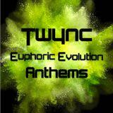 Twync presents Euphoric Evolution Anthems