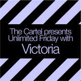 The Cartel presents Victoria's Unlimited Friday
