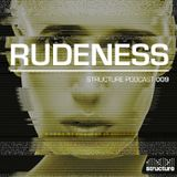 Rudeness- Structure Podcast 009