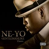 Ne-Yo - Gentlemanlike Three (2009)
